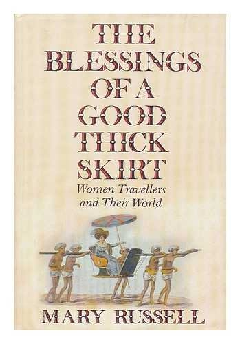 9780002174145: The blessings of a good thick skirt: women travellers and their world