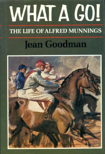 9780002174299: What a Go!: Life of Alfred Munnings