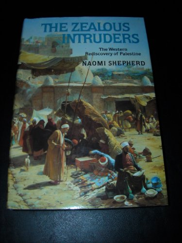 9780002174329: The Zealous Intruders: Western Rediscovery of Palestine
