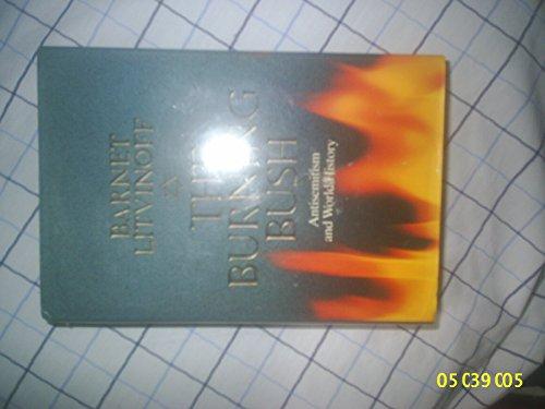 9780002174336: The Burning Bush: Antisemitism and World History