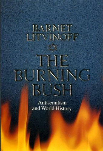 9780002174336: The Burning Bush: Antisemitism and World History