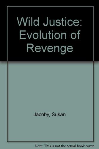 9780002174343: Wild Justice: The Evolution of Revenge.