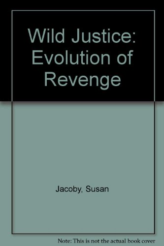 9780002174343: Wild Justice: Evolution of Revenge