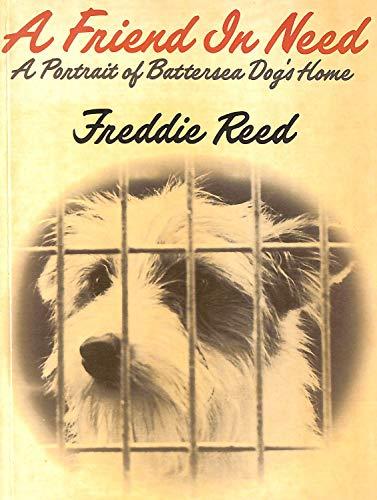 9780002174466: Friend in Need: Portrait of Battersea Dogs' Home