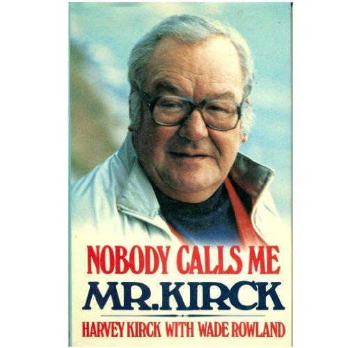 9780002174664: Nobody Calls Me Mr. Kirck