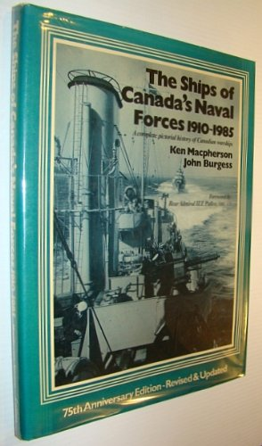 9780002174695: The Ships of Canada's Naval Force 1910/1985: A Complete Pictorial History of Canadian Warships