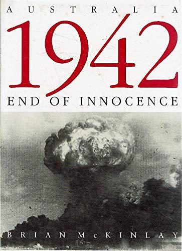 9780002174732: Australia 1942 End of Innocen: End of Innocence
