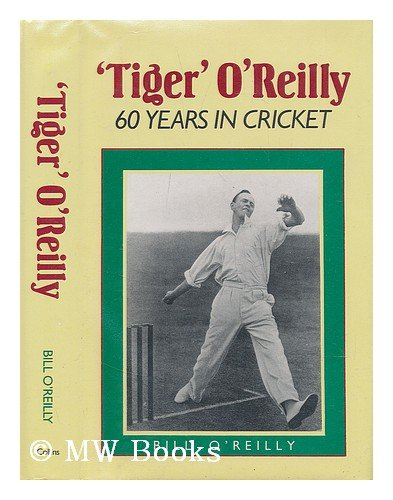 Tiger: 60 Years of Cricket (0002174774) by Bill O'Reilly