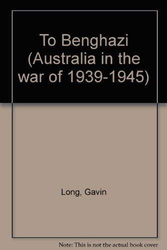 9780002174886: To Benghazi (Australia in the war of 1939-1945)
