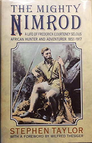 9780002175043: The Mighty Nimrod: Life of Frederick Courtenay Selous