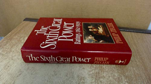 9780002175081: The Sixth Great Power: Barings 1762-1929