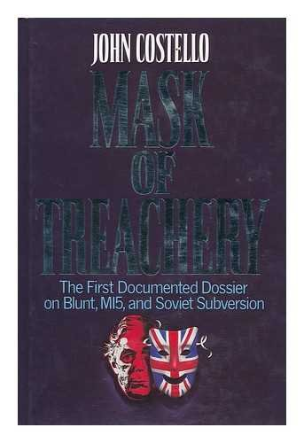 9780002175364: Mask of Treachery. Anthony Blunt - The Most Dangerous Spy in History