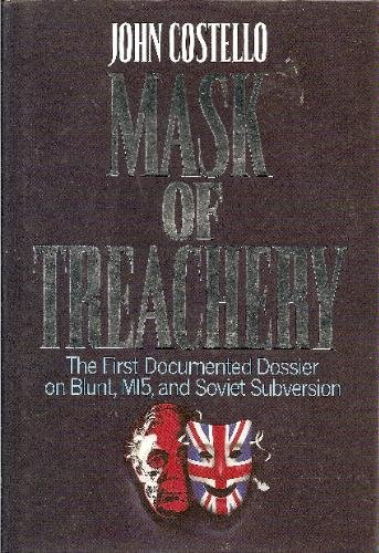 9780002175364: Mask of Treachery: The First Documented Dossier on Blunt, MI5, and Soviet Subversion