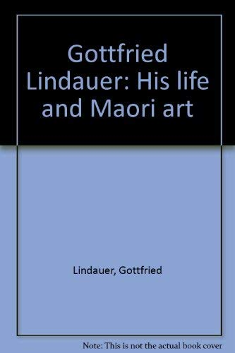 9780002175777: Gottfried Lindauer: His life and Maori art