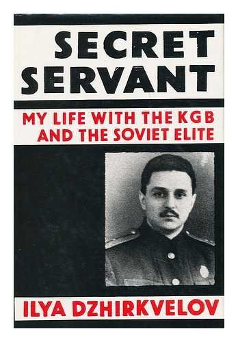 Secret Servant My Life with the KGB and the Soviet Elite