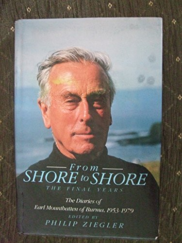 9780002176064: From Shore to Shore: The Final Years. The Diaries of Earl Mountbatten of Burma, 1953-1979