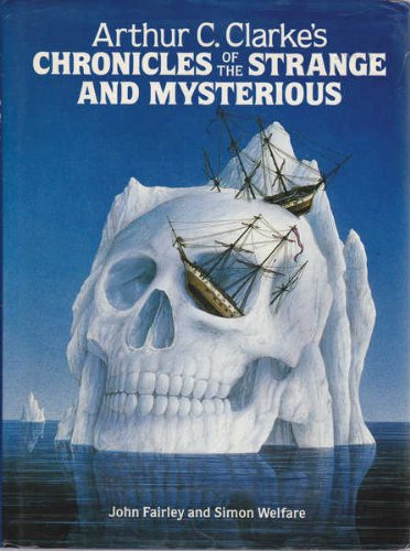 9780002176187: Arthur C.Clarke's Chronicles of the Strange and Mysterious