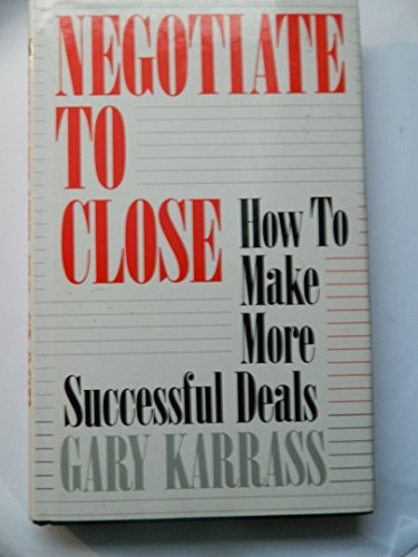 9780002176286: Negotiate to Close: How to Make More Successful Deals