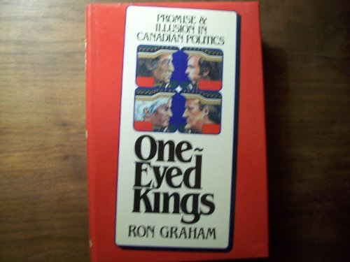 One-eyed kings: Promise & illusion in Canadian: Graham, Ron