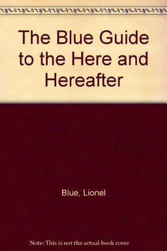 9780002177146: The Blue Guide to the Here and Hereafter