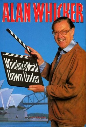 9780002177351: Whicker's World Down Under: Australia Through the Eyes and Lives of Resident Poms
