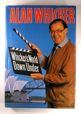 Whicker's World Down Under: Australia Through The Eyes And Lives Of Resident Poms (SCARCE HARDBAC...
