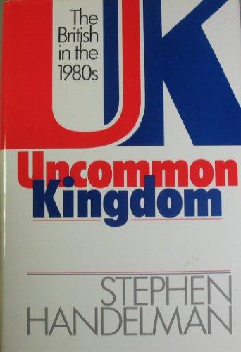 9780002177528: Uncommon kingdom: The British in the 1980s