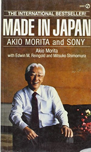 Made in Japan: Akio Morita and Sony. 9780002177603 Akio Morita's autobiography provides an insight into the rise of Sony and the mind and methods of one of the world's most powerful and successful businessmen.