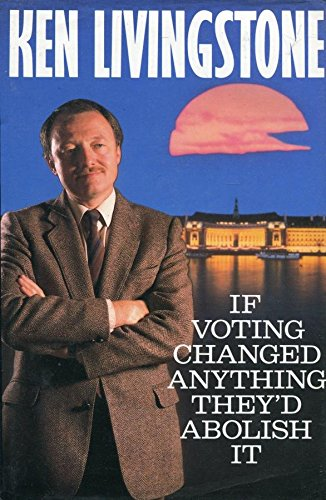 9780002177702: If Voting Changed Anything They'd Abolish it