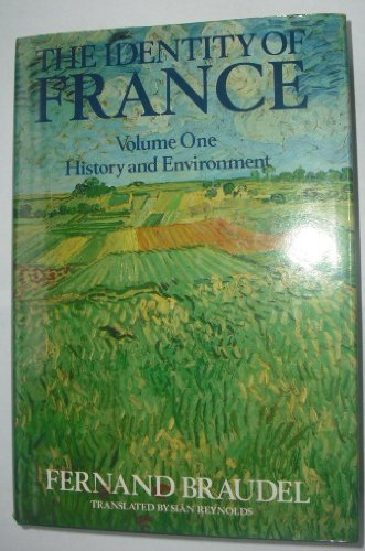 THE IDENTITY OF FRANCE. Volume One: History and environment.