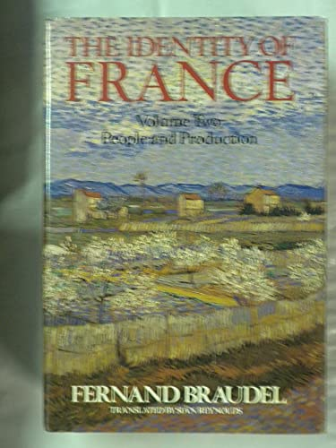 The Identity of France: People and Production v. 2: Braudel, Fernand