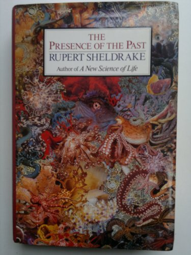 9780002177856: The Presence of the Past: Morphic Resonance and the Habits of Nature