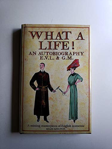 9780002177962: What a Life! An Autobiography E.V.L & G.M.