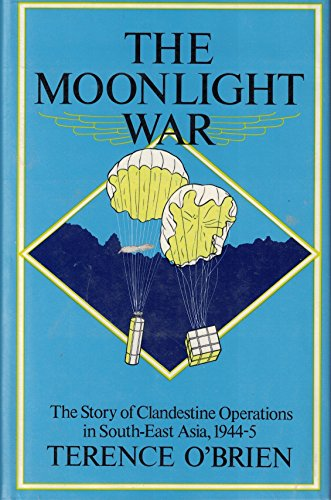 9780002178037: Moonlight War: Story of Clandestine Operations in South East Asia, 1944-45