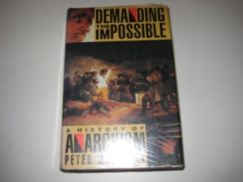 9780002178556: Demanding the Impossible: History of Anarchism