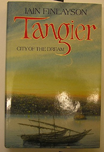 9780002178570: Tangier; City of the Dream