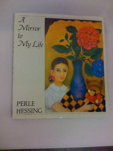 A MIRROR TO MY LIFE: Perle Hessing