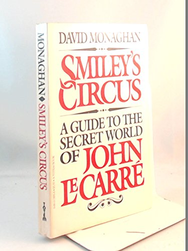 9780002178952: Smiley's circus: A guide to the secret world of John Le Carré