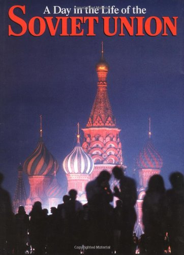 A Day in the Life of the Soviet Union: Smolan, Rick; Cohen, David