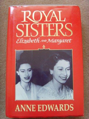 9780002179874: Royal Sisters: Elizabeth and Margaret