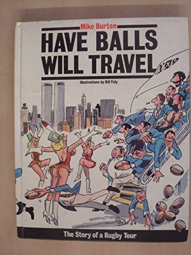 9780002180054: Have Balls Will Travel: The Story of a Rugby Tour