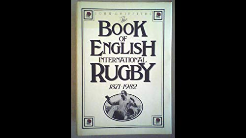 9780002180061: Book of English International Rugby: 1871 To 1982