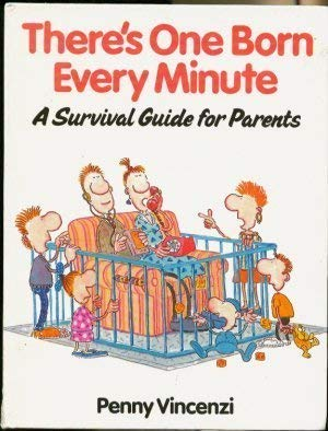 9780002180184: There's One Born Every Minute: A Survival Guide for Parents