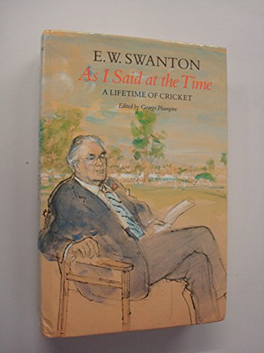 9780002180191: As I Said at the Time: Life-time of Cricket (Willow books)