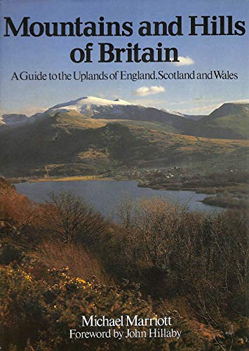 9780002180283: Mountains and Hills of Britain: A Guide to the Uplands of England, Scotland and Wales