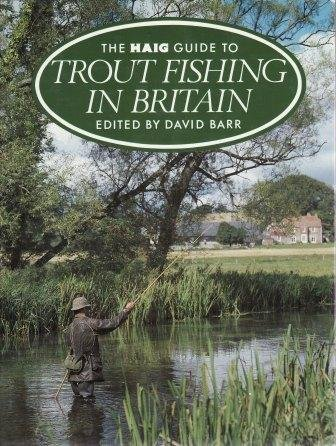 9780002180306: The Haig Guide to Trout Fishing in Britain