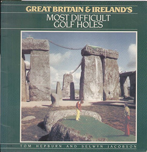 9780002180436: Great Britain and Ireland's Most Difficult Golf Holes
