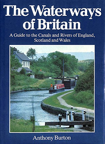 The Waterways of Britain - a Guide: Anthony Burton