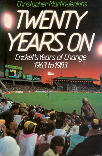 9780002180870: Twenty Years on: Cricket's Years of Change, 1963-83 (Willow books)