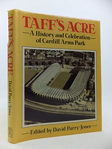 9780002180979: Taff's Acre : A History and Celebration of Cardiff Arms Park